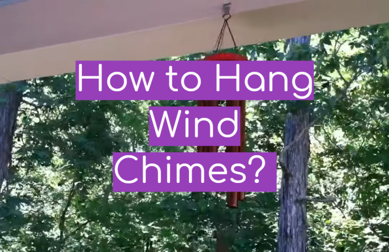 How to Hang Wind Chimes?